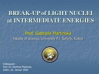 BREAK-UP of LIGHT NUCLEI at INTERMEDIATE ENERGIES