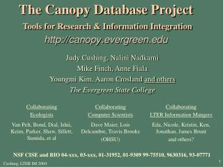 Judy Cushing, Nalini Nadkarni Mike Finch, Anne Fiala Youngmi Kim, Aaron Crosland  and others