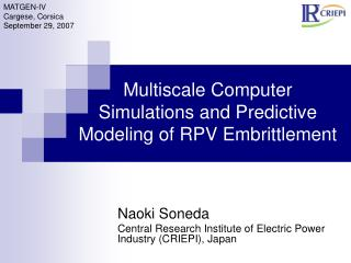 Multiscale Computer Simulations and Predictive Modeling of RPV Embrittlement