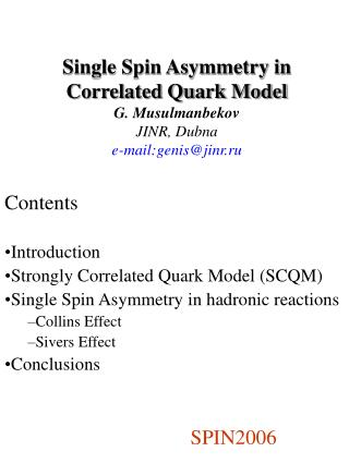 Single Spin Asymmetry in Correlated Quark Model  G. Musulmanbekov JINR, Dubna e-mail:genis@jinr.ru