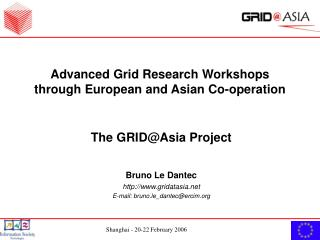 Advanced Grid Research Workshops through European and Asian Co-operation