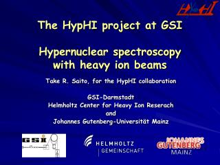 The HypHI project at GSI Hypernuclear spectroscopy  with heavy ion beams