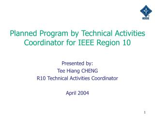 Planned Program by Technical Activities Coordinator for IEEE Region 10