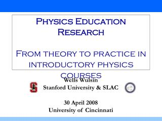 Physics Education Research  From theory to practice in introductory physics courses