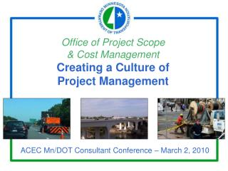 Office of Project Scope & Cost Management Creating a Culture of Project Management
