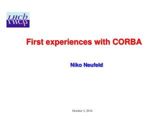First experiences with CORBA