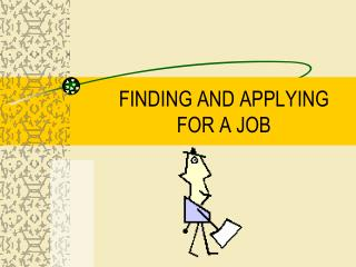 FINDING AND APPLYING FOR A JOB