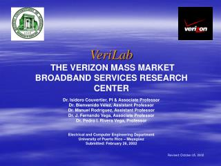 VeriLab  THE VERIZON MASS MARKET BROADBAND SERVICES RESEARCH CENTER