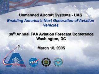 Unmanned Aircraft Systems - UAS Enabling America s Next Generation of Aviation Vehicles