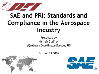 SAE and PRI: Standards and Compliance in the Aerospace Industry