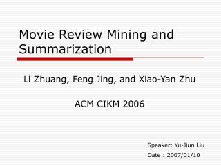 Movie Review Mining and Summarization