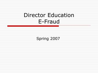 Director Education E-Fraud
