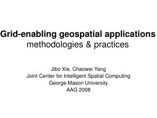 Grid-enabling geospatial applications methodologies & practices