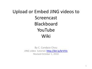 Upload or Embed JING videos to  Screencast Blackboard YouTube Wiki