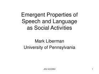 Emergent Properties of  Speech and Language  as Social Activities