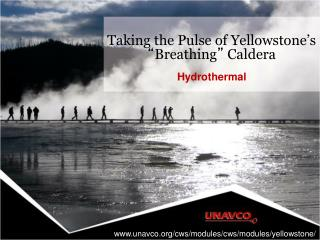 "Taking the Pulse of Yellowstone' s "" Breathing ""  Caldera"