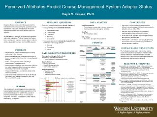 Perceived Attributes Predict Course Management System Adopter Status Gayla S. Keesee, Ph.D.