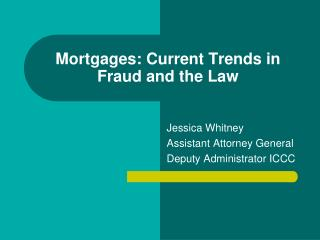 Mortgages: Current Trends in Fraud and the Law