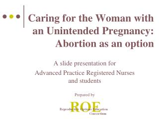 Caring for the Woman with an Unintended Pregnancy: Abortion as an option