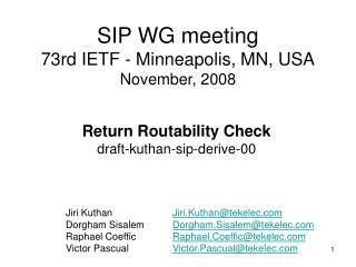 SIP WG meeting 73rd IETF - Minneapolis, MN, USA November, 2008