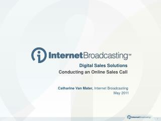 Catharine Van Mater,  Internet Broadcasting 							May 2011