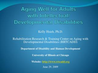 Aging Well for Adults  with Intellectual/ Developmental Disabilities