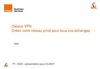 Oléane VPN Créez votre réseau privé pour tous vos échanges