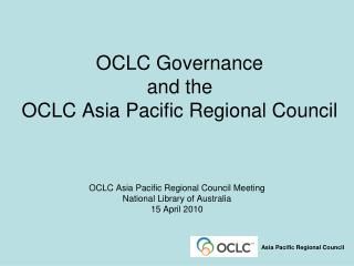 OCLC Governance and the OCLC Asia Pacific Regional Council