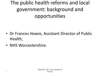 The public health reforms and local government: background and opportunities