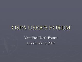 OSPA USER'S FORUM