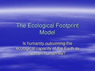 The Ecological Footprint Model