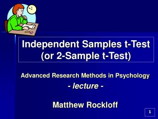 Independent Samples t-Test (or 2-Sample t-Test)