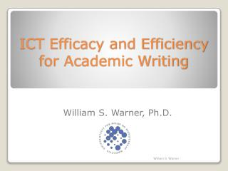 ICT Efficacy and Efficiency for Academic Writing