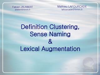 Definition Clustering, Sense Naming & Lexical Augmentation