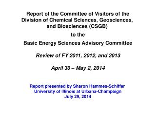 Report of the Committee of Visitors of the Division of Chemical Sciences, Geosciences,