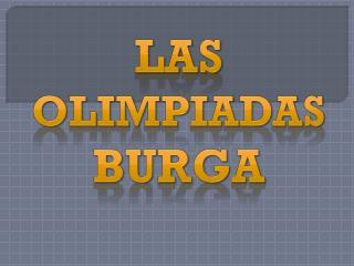 Las  Olimpiadas  Burga