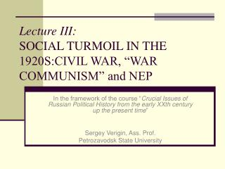 "Lecture III: SOCIAL TURMOIL IN THE 1920S:CIVIL WAR, ""WAR COMMUNISM"" and NEP"