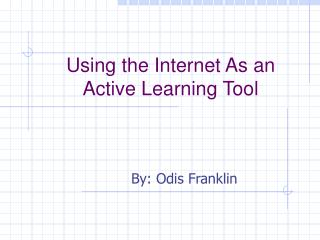 Using the Internet As an Active Learning Tool