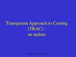 Transparent Approach to Costing (TRAC) : an update