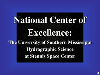 National Center of Excellence: The University of Southern Mississippi