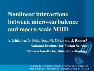 Nonlinear interactions between micro-turbulence and macro-scale MHD