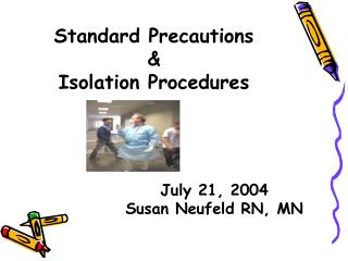 Standard Precautions & Isolation Procedures