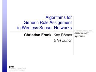 Algorithms for  Generic Role Assignment  in Wireless Sensor Networks