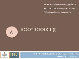 ROOT  Toolkit  (I)