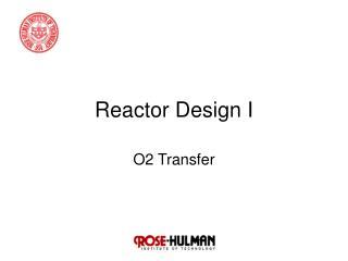 Reactor Design I