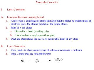 Molecular Geometry I.	Lewis Structures Localized Electron Bonding Model