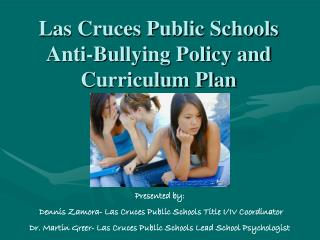 Las Cruces Public Schools Anti-Bullying Policy and Curriculum Plan