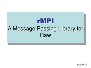 rMPI A Message Passing Library for Raw