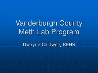Vanderburgh County Meth Lab Program