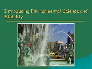 Introducing Environmental Science and Stability